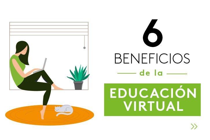 6 beneficios de la educación virtual